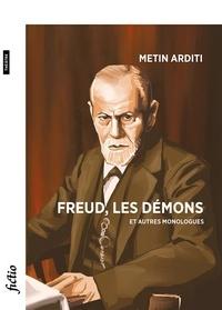 Metin Arditi - Freud, les démons et autres monologue.