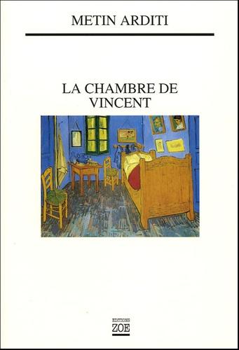 Metin Arditi - La Chambre de Vincent.