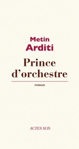 Metin Arditi - Prince d'orchestre.