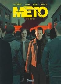 Yves Grevet - Méto - Tome 03 - Le Monde.