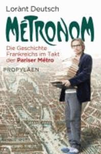Métronom - Die Geschichte Frankreichs im Takt der Pariser Métro.