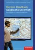 Metzler Handbuch 2.0 Geographieunterricht - Ein Leitfaden für Praxis und Ausbildung.