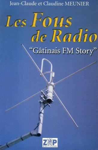 """Meunier - Les fous de Radio - """"Gatinais FM Story""""."""