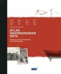 Meyers Atlas inspirierender Orte. - Manhattan, Südsee oder Badewanne. Eine Entdeckungsreise.
