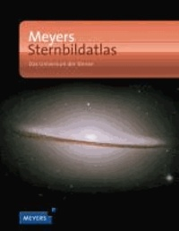 Meyers Sternbildatlas - Universum der Sterne.
