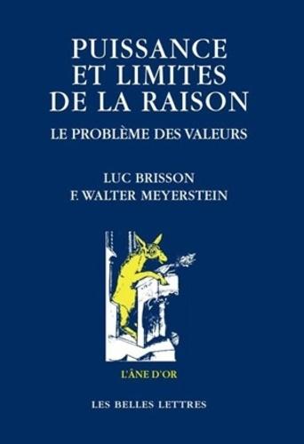 Meyerstein et Alyse Brisson - Puissance et limites de la raison - Le problème des valeurs.