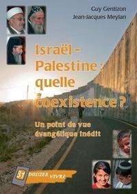 Meylan gentizon & - Israël – Palestine : quelle coexistence ? - Un point de vue évangélique inédit.