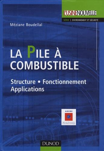 Méziane Boudellal - La pile à combustible - Structure, fonctionnement, applications.