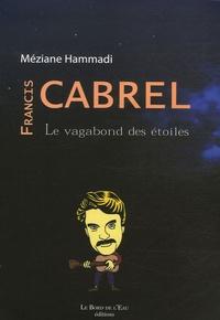 Méziane Hammadi - Francis Cabrel, le vagabond des étoiles.