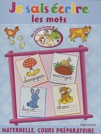 MFG Education - Je sais écrire les mots Maternelle/CP.