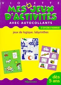 MFG Education - MES JEUX D'ACTIVITES VIOLETTE. - Jeux de logique, labyrinthes.