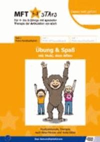 MFT 4-8 Stars - Für 4- bis 8-Jährige mit spezieller Therapie der Artikulation von s/sch - Übung & Spaß mit Muki, dem Affen - Heft 1: Mukis Mundspaßspiele.