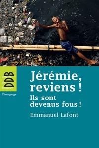 Mgr Emmanuel Lafont - Jérémie, reviens ! - Ils sont devenus fous !.