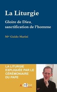 Mgr Guido Marini - La liturgie - Gloire de Dieu et salut du monde.