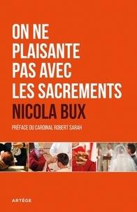 Mgr Nicola Bux - On ne plaisante pas avec les sacrements.