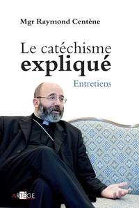 Mgr Raymond Centène - Le catéchisme expliqué.