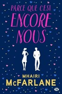 Mhairi McFarlane - Parce que c'est encore nous - Précédé de Parce que c'était nous.