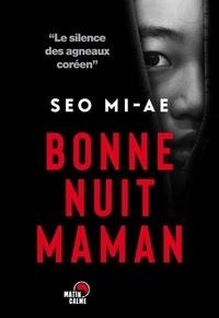 Mobi télécharger des livres Bonne nuit maman iBook par Mi-Ae Seo (Litterature Francaise) 9782491290054