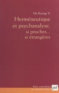 Mi-Kyung Yi et Jean Laplanche - Herméneutique et psychanalyse - Si proches... si étrangères.