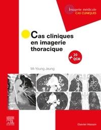 Mi-Young Jeung - Cas cliniques en imagerie thoracique.