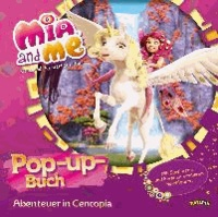 Mia and me - Pop-up-Buch - Abenteuer in Centopia.