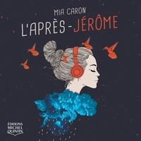 Mia Caron - L'après-Jérôme.