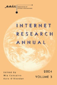 Mia Consalvo et Kate O'Riordan - Internet Research Annual - Selected Papers from the Association of Internet Researchers Conference 2004, Volume 3.