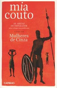 Mia Couto - As areias do Imperador Tome 1 : Mulheres de cinza.