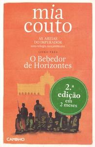 Mia Couto - As areias do Imperador Tome 3 : O Bebedor de Horizontes.