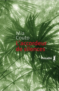 Mia Couto - L'accordeur de silences.