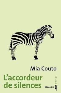 Mia Couto - L'accordeur de silences.