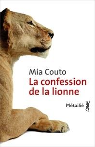 Mia Couto - La confession de la lionne.