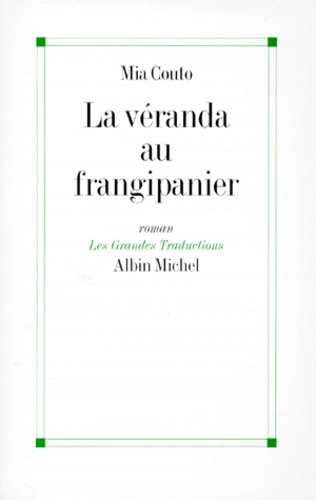 Mia Couto - La véranda au frangipanier.