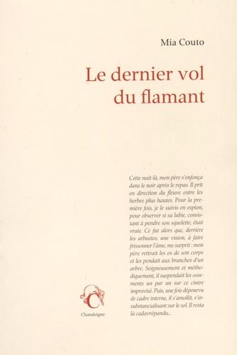Mia Couto - Le dernier vol du flamant.