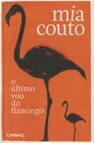 Mia Couto - O ultimo voo do flamingo.