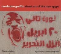 Mia Gröndahl - Revolution  Graffiti - Street art of the new Egypt.
