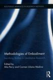 Mia Perry et Carmen Liliana Medina - Methodologies of Embodiment - inscribing Bodies in Qualitative Research.