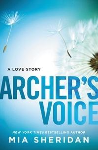 Mia Sheridan - Archer's Voice.