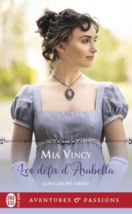Mia Vincy - Longhope Abbey 2 : Les défis d'Arabella.