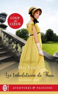 Mia Vincy - Longhope Abbey Tome 1 : Les tribulations de Thea.