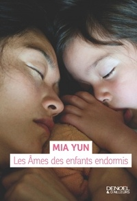 Mia Yun - Les âmes des enfants endormis.