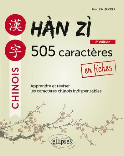 Han Zi. 505 caractères chinois en fiches 2e édition