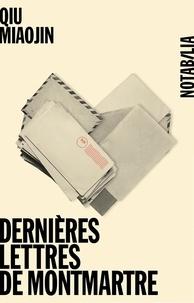 Miaojin Qiu - Dernières lettres de Montmartre.