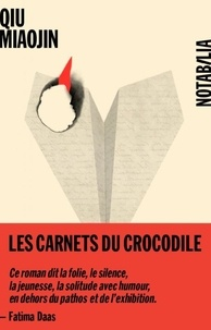 Miaojin Qiu - Les carnets du crocodile.