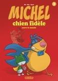 Mic - Michel Chien Fidèle T3 - Sauve le monde.