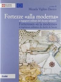"""Micaela Viglino davico - Fortezze """"alla moderna"""" - E ingegneri militari del ducato sabaudo."""