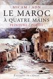 MICAM et  ADN - Le Maroc à quatre mains - Peinture / Poésie.