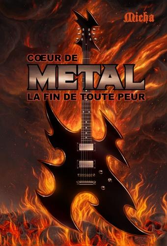 Coeur de Metal. La fin de toute peur