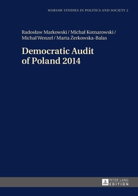 Micha? Wenzel et Marta ?erkowska-balas - Democratic Audit of Poland 2014.