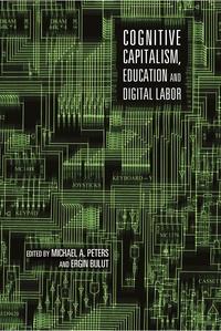 Michael a. Peters et Ergin Bulut - Cognitive Capitalism, Education and Digital Labor.